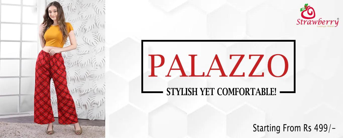 Palazz-Stylish Yet Comfortable