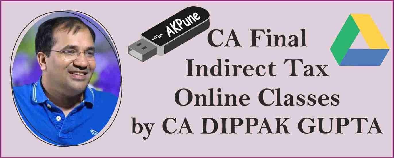 Dippak Gupta | Pendrive classes | CA Final | Indirect Tax | GST | Customs
